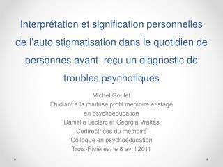 Michel Goulet Étudiant à la maîtrise profil mémoire et stage en psychoéducation