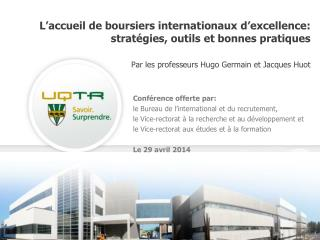 Conférence offerte par:  le Bureau de l ' international et du recrutement,
