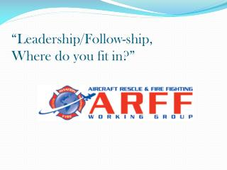 """""""Leadership/Follow-ship, Where do you fit in?"""""""