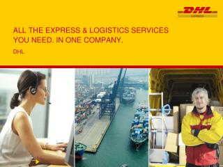 ALL THE EXPRESS & LOGISTICS SERVICES  YOU NEED. IN ONE COMPANY.