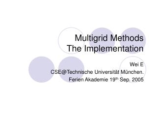 Multigrid Methods The Implementation