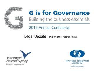 Legal Update  – Prof Michael Adams FCSA
