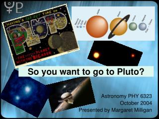 So you want to go to Pluto