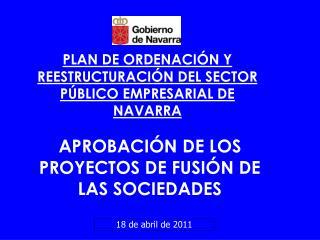 PLAN DE ORDENACIÓN Y REESTRUCTURACIÓN DEL SECTOR PÚBLICO EMPRESARIAL DE NAVARRA