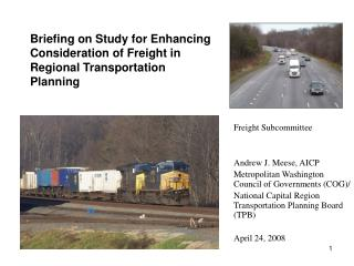 Briefing on Study for Enhancing Consideration of Freight in Regional Transportation Planning