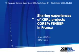 Sharing experiences  of XBRL projects COREP/FINREP  in France