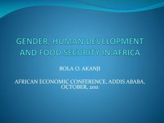 GENDER, HUMAN DEVELOPMENT AND FOOD SECURITY IN AFRICA