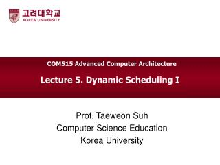 Lecture 5. Dynamic Scheduling I