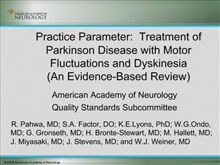 Practice Parameter:  Treatment of Parkinson Disease with Motor Fluctuations and Dyskinesia  An Evidence-Based Review