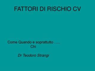 FATTORI DI RISCHIO CV