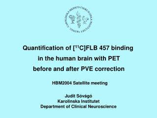 Quantification of [ 11 C]FLB 457 binding  in the human brain with PET