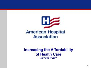 Increasing the Affordability of Health Care  Revised 7/2007