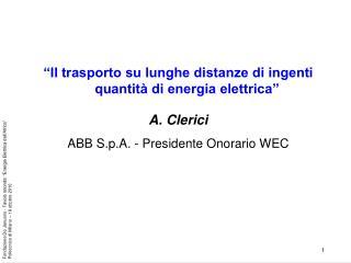 """""""Il trasporto su lunghe distanze di ingenti quantità di energia elettrica"""" A. Clerici"""