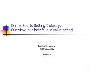 Online Sports Betting Industry: Our view, our beliefs, our value added