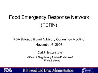 Food Emergency Response Network  FERN  FDA Science Board Advisory Committee Meeting November 6, 2003