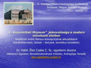 II. Országos Múzeumandragógiai Konferencia Budapest, Magyar Nemzeti Múzeum,  2011. október 17.