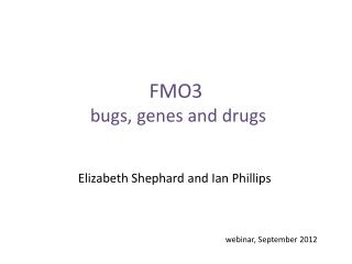 FMO3  bugs, genes and drugs
