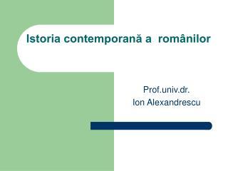 Istoria contemporană a  românilor