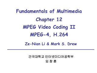 Fundamentals of Multimedia Chapter 12   MPEG Video Coding II MPEG-4, H.264