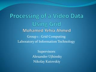 Processing of a Video Data Using Grid Mohamed Yehia Ahmed