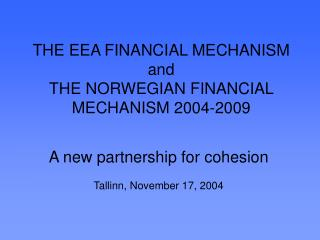 THE EEA FINANCIAL MECHANISM and THE NORWEGIAN FINANCIAL MECHANISM 2004-2009