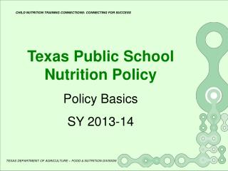 Texas Public School Nutrition Policy Policy Basics SY 2013-14