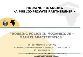 HOUSING FINANCING -A PUBLIC-PRIVATE PARTNERSHIP –