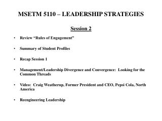 MSETM 5110   LEADERSHIP STRATEGIES  Session 2