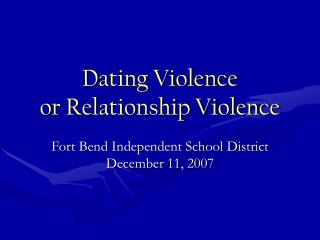 Dating Violence or Relationship Violence
