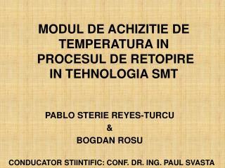 MODUL DE ACHIZITIE DE TEMPERATURA IN  PROCESUL DE RETOPIRE IN TEHNOLOGIA SMT
