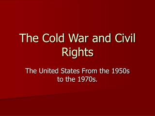 The Cold War and Civil Rights