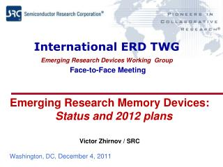 International ERD TWG Emerging Research Devices Working  Group Face-to-Face Meeting