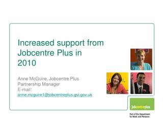 Increased support from Jobcentre Plus in  2010