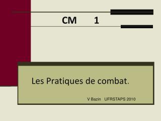 Les  Pratiques  de combat .