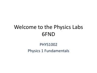 Welcome to the Physics Labs 6FND