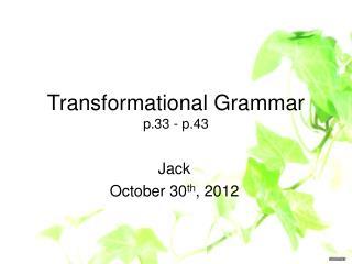 Transformational Grammar p.33 - p.43
