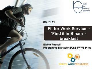 Elaine Russell Programme Manager BCSS FFWS Pilot