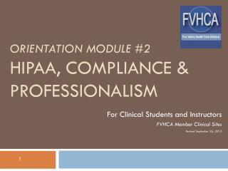orientation Module #2 HIPAA, Compliance &  PROFESSIONALISM