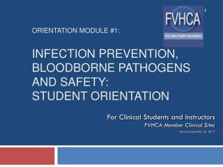 For Clinical Students and Instructors FVHCA Member Clinical Sites Revised September 26, 2013