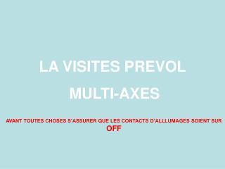 LA VISITES PREVOL  MULTI-AXES