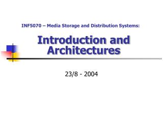 Introduction and  Architectures
