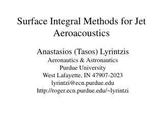 Surface Integral Methods for Jet Aeroacoustics