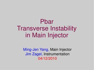 Pbar  Transverse Instability in Main Injector