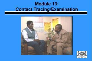 Module 13: Contact Tracing/Examination