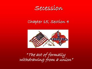 Secession       Chapter 15, Section 4