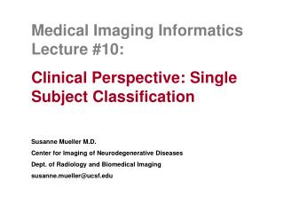 Medical Imaging Informatics Lecture #10: Clinical Perspective: Single Subject Classification