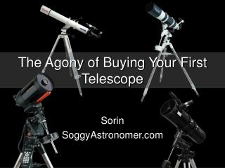 The Agony of Buying Your First Telescope