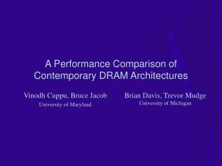 A Performance Comparison of Contemporary DRAM Architectures