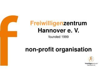 Freiwilligen zentrum Hannover e. V. founded 1999 non-profit organisation