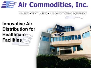 Innovative Air Distribution for Healthcare Facilities
